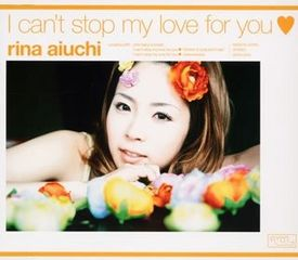 Rina Aiuchi - I Can't Stop My Love For You.jpg